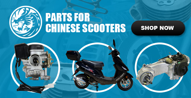 Parts for Chinese scooter ranging from 49cc to 250cc.